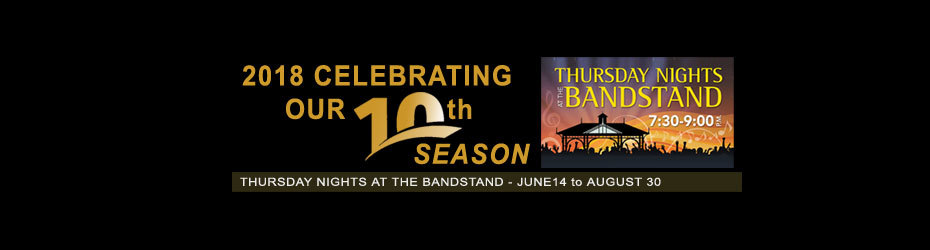 Thursday Nights At The Bandstand - Celebrates 10th Season